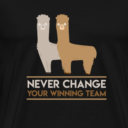 Alpaka Never Change Your Winning Team - Männer Premium T-Shirt