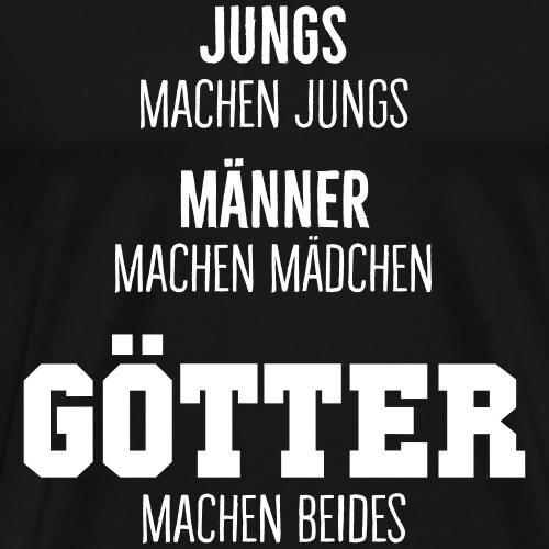 Götter machen beides - Shirt für Väter mit Spruch - Männer Premium T-Shirt