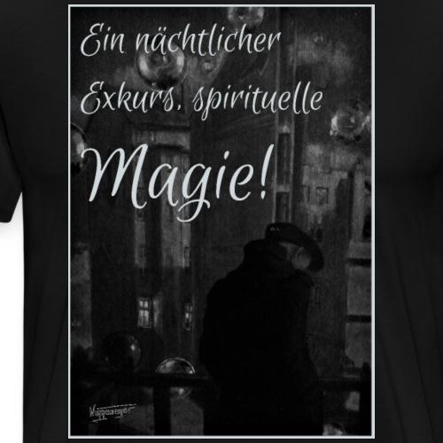Ein nächtlicher Exkurs, spirituelle Magie - Männer Premium T-Shirt