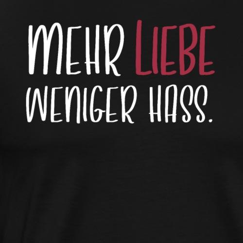 Mehr Liebe weniger Hass Anti Feindlichkeit Shirt - Männer Premium T-Shirt