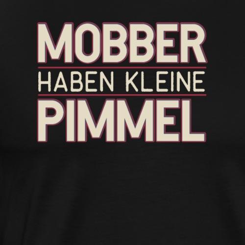 Anti Mobber T-shirt Statement Geschenkidee - Männer Premium T-Shirt
