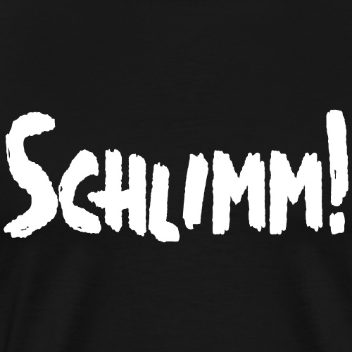 schlimm - Männer Premium T-Shirt