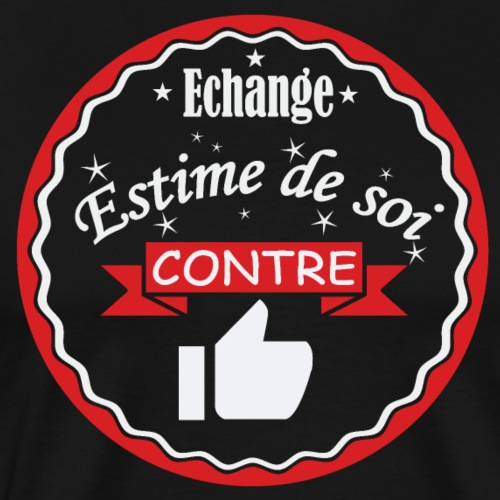 Echange estime de soi contre des Likes - T-shirt Premium Homme
