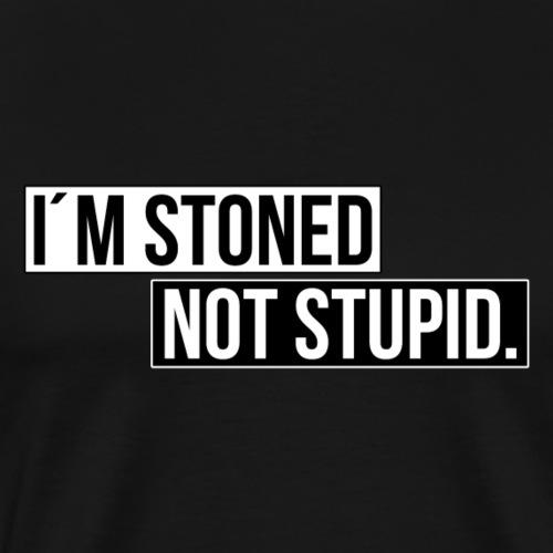 I´m STONED, not stupid. Kiffer Geschenk Weed - Men's Premium T-Shirt