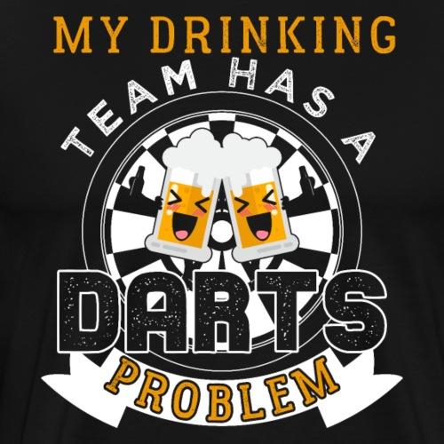 My Drinking Team Has A Darts Problem - Männer Premium T-Shirt