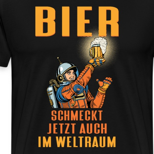 Bier schmeckt jetzt auch im Weltraum - Männer Premium T-Shirt