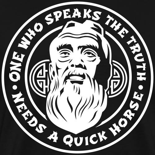 Konfuzius T Shirt Wer die Wahrheit sagt - Männer Premium T-Shirt
