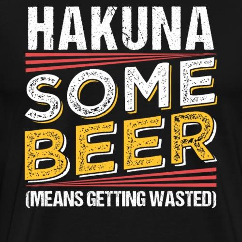 HAKUNA SOME BEER - Männer Premium T-Shirt