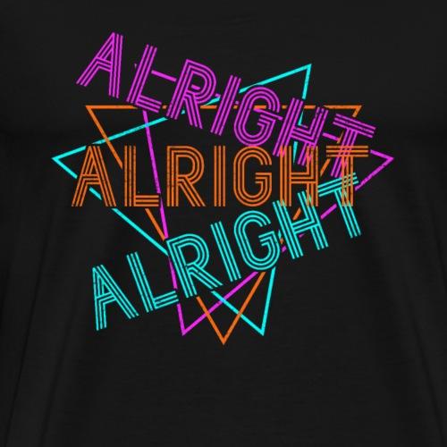 Alright Alright Alright - Herre premium T-shirt