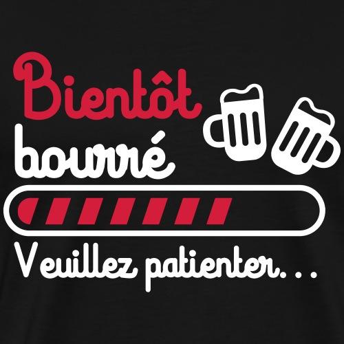 Bientôt bourré, cadeau bière, apéro,bière - T-shirt Premium Homme