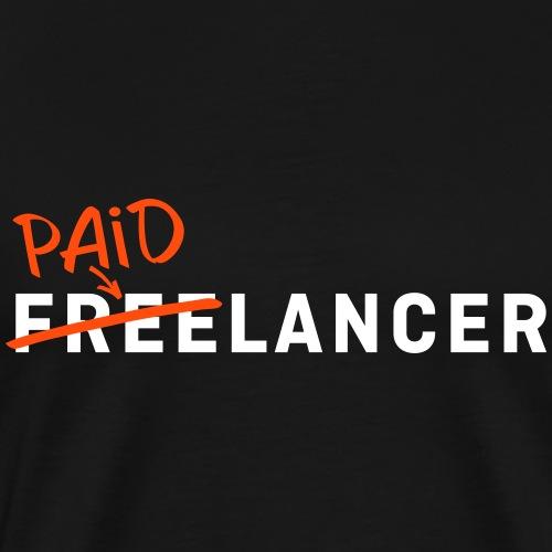 Paid Freelancer, bezahlter Freiberufler - Männer Premium T-Shirt