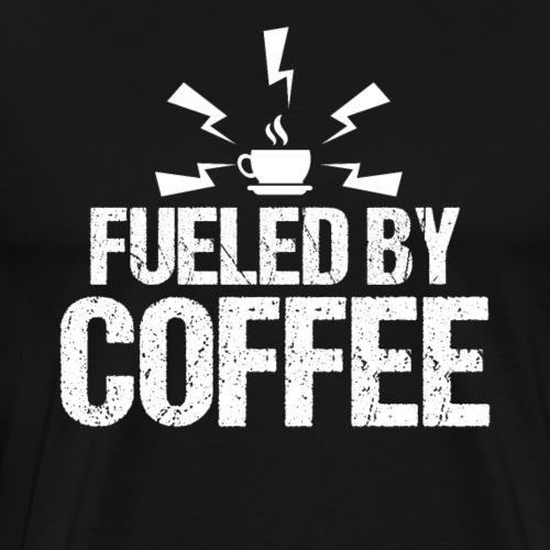 Fueled By Coffee - Angetrieben von Kaffee - Männer Premium T-Shirt