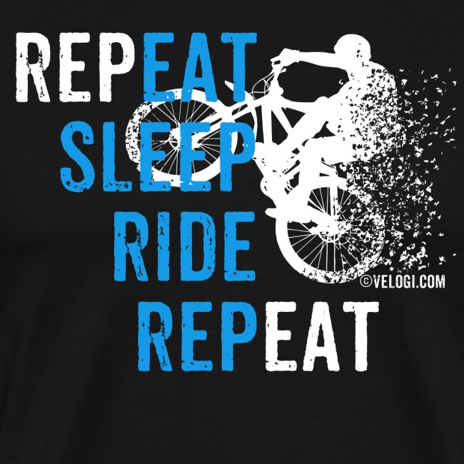 Eat Sleep Ride Repeat MTB w