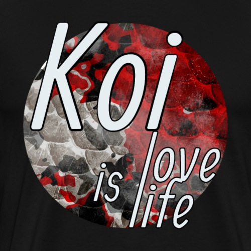 Koi is love Koi is life - Männer Premium T-Shirt