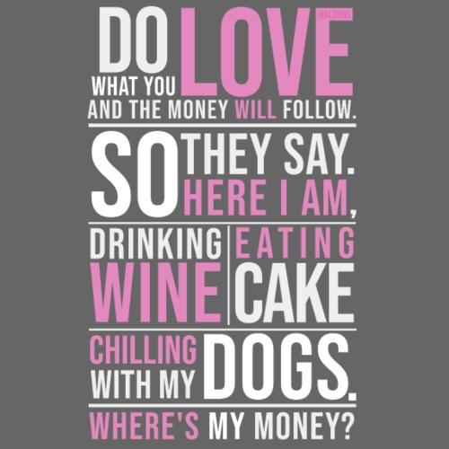Wine, Dogs, Cake I - Miesten premium t-paita