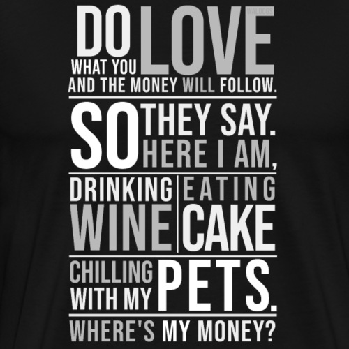 Wine, Cake, Pets - III - Miesten premium t-paita
