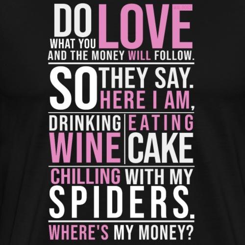 Wine, Cake, Spiders - I - Miesten premium t-paita