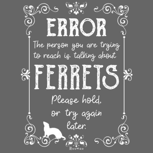 Error Ferrets - Miesten premium t-paita