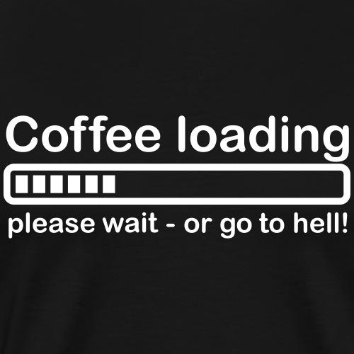Coffee loading - Männer Premium T-Shirt