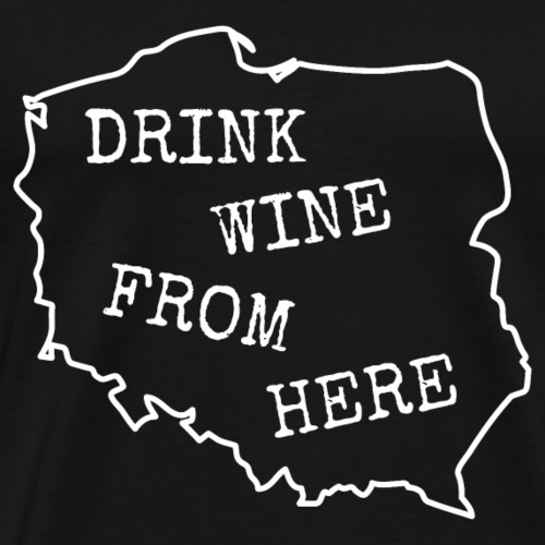 Vintage Retro Drink Wine from Poland. Polish map. - Men's Premium T-Shirt