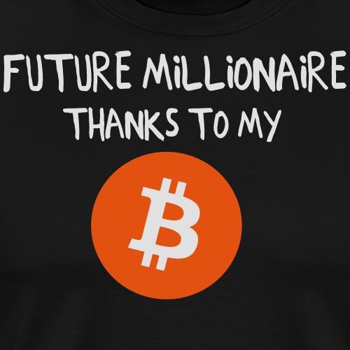 Future Millionaire, thanks to my Bitcoin - Männer Premium T-Shirt