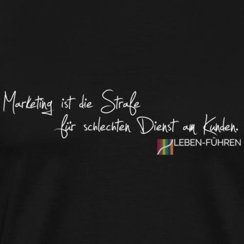 Marketing ist die Strafe... - Männer Premium T-Shirt