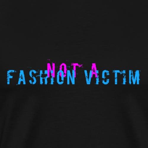 not a fashion victim - Männer Premium T-Shirt