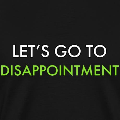 Disappointment - Men's Premium T-Shirt