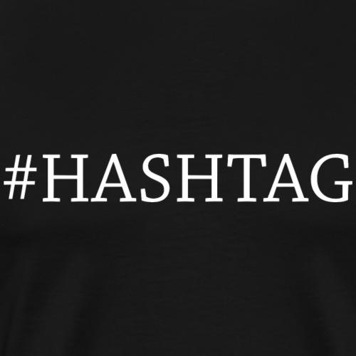 hashtag - Mannen Premium T-shirt