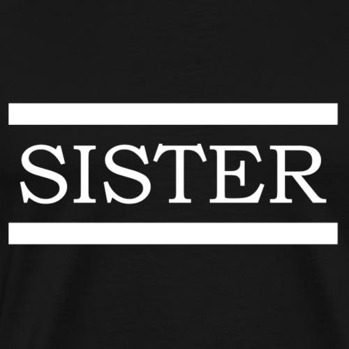 sister white - Männer Premium T-Shirt