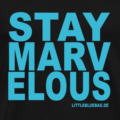 stay marvelous hellblau - Männer Premium T-Shirt