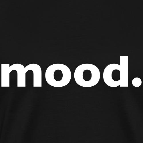 Mood - Männer Premium T-Shirt