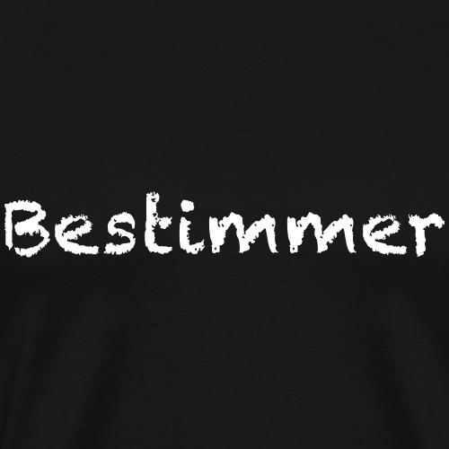Bestimmer - Männer Premium T-Shirt