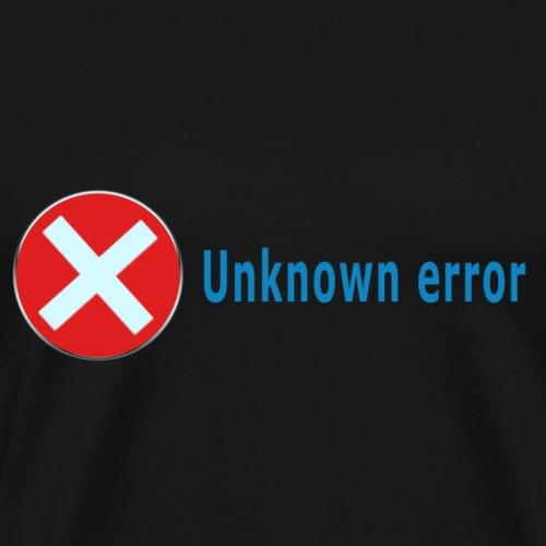 Unkown Error - Miesten premium t-paita