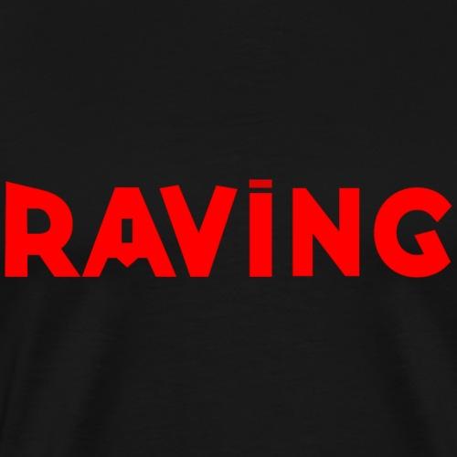 RAVING - T-shirt Premium Homme