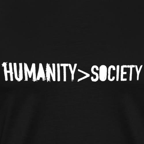 HUMANITY > SOCIETY (White Label) - Männer Premium T-Shirt