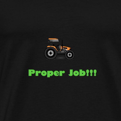 Proper job! - Men's Premium T-Shirt
