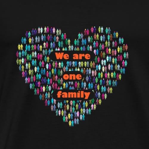 We are one family - Men's Premium T-Shirt