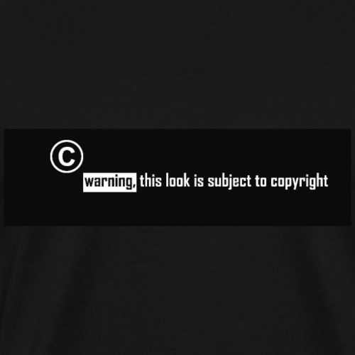Warning - this look is subject to copyright - Men's Premium T-Shirt