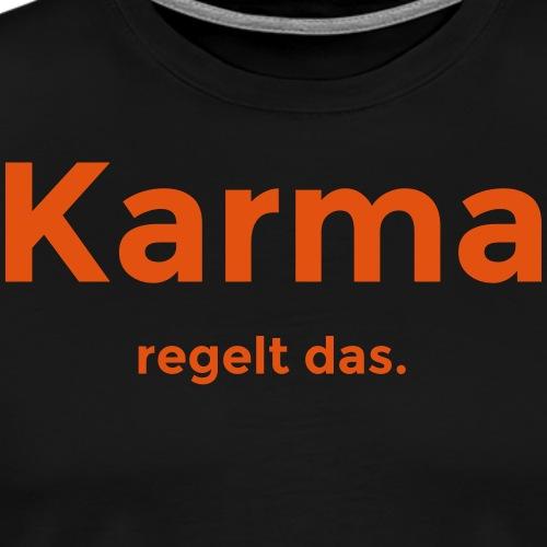 Karma regelt das. Karma Spruch - Männer Premium T-Shirt