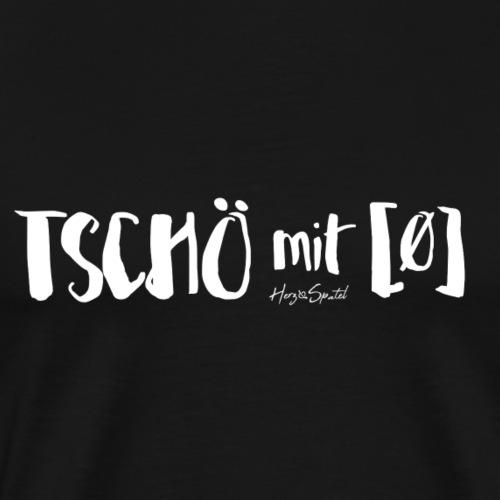 Examensshirt Tschö mit ø - Männer Premium T-Shirt