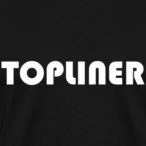Topliner - Men's Premium T-Shirt