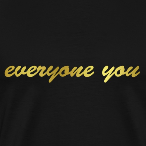 everyoneyou - Männer Premium T-Shirt