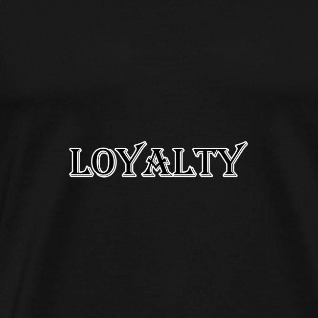 Loyalty (OLD)