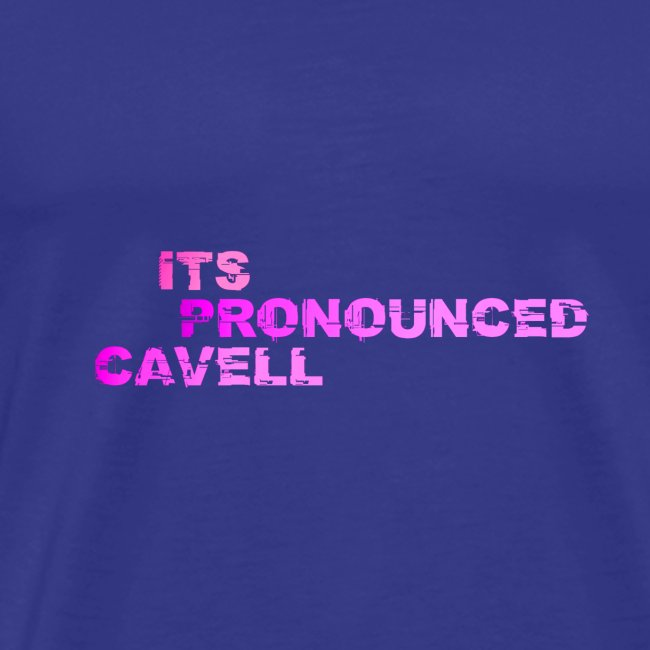 Its Pronounced Cavell Shirts