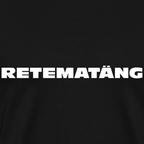 Retematäng - Männer Premium T-Shirt