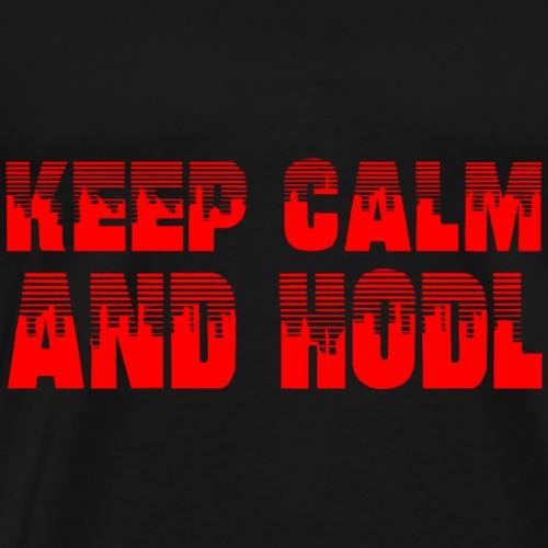 KEEP CALM AND HODL - Kryptowährung - Männer Premium T-Shirt