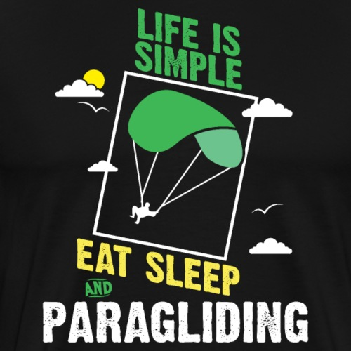 Life Is Simple Eat Sleep And Paragliding Sports - Männer Premium T-Shirt