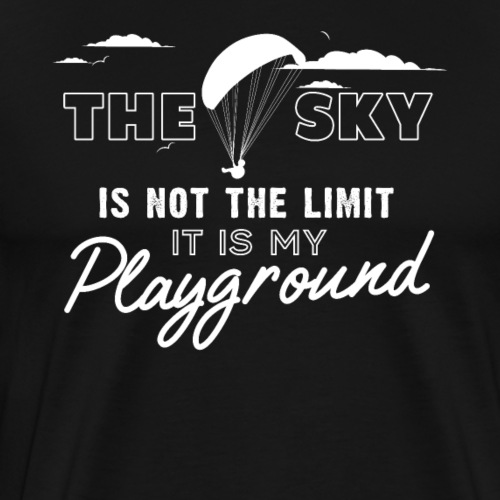 Paraglider The Sky Is Not The Limit - Männer Premium T-Shirt