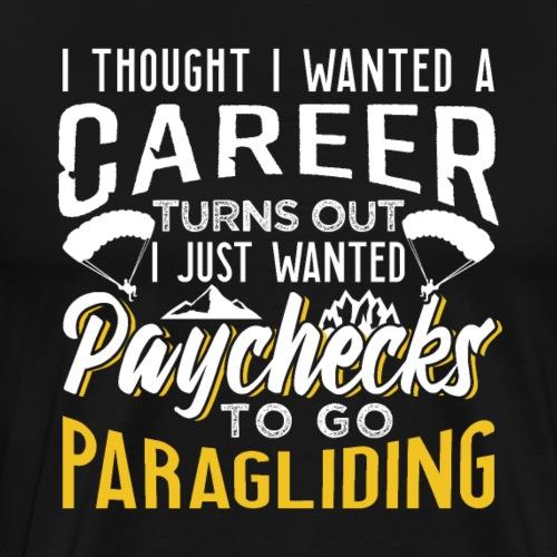 Paragliding No Career Needed - Männer Premium T-Shirt